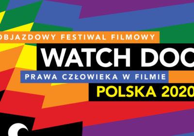 Objazdowy Festiwal Filmowy Watch Docs – Prawa Człowieka w Filmie